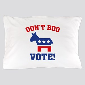 Don't Boo Vote! Pillow Case