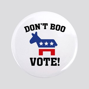 """Don't Boo Vote! 3.5"""" Button"""