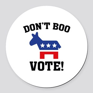 Don't Boo Vote! Round Car Magnet