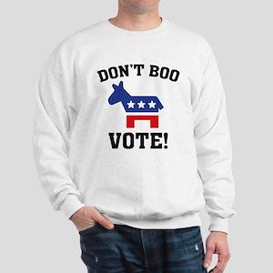 Don't Boo Vote! Sweatshirt