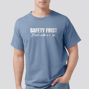 Safety First Drink With Mens Comfort Colors Shirt