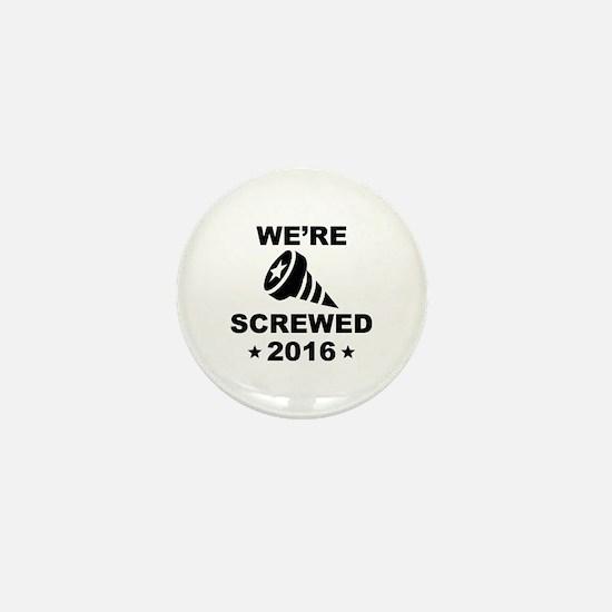 We're Screwed Mini Button