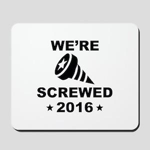 We're Screwed Mousepad