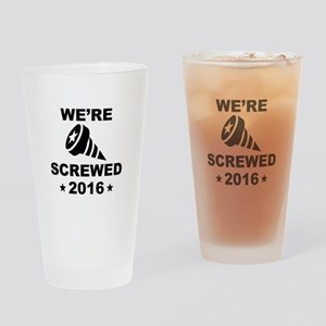 We're Screwed Drinking Glass