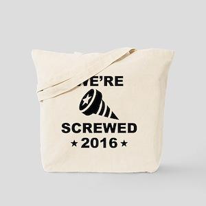 We're Screwed Tote Bag