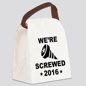 We're Screwed Canvas Lunch Bag