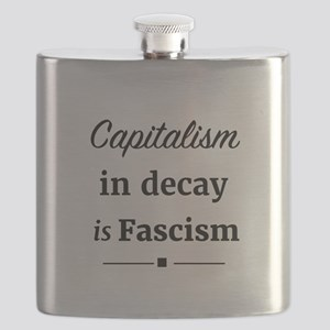 Capitalism in decay is Fascism Flask