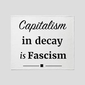 Capitalism in decay is Fascism Throw Blanket