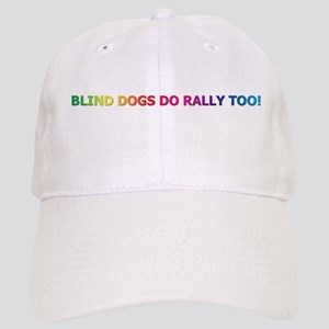 Blind Dogs Do Rally Too! Cap