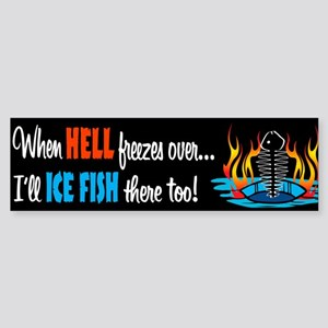 When Hell Freezes Ice Fish Bumper Sticker