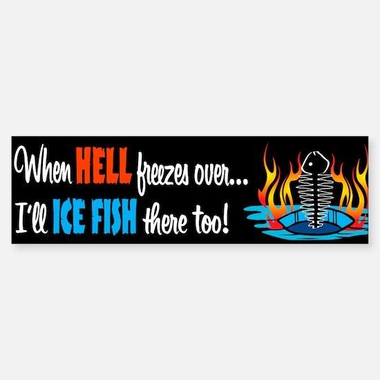 When Hell Freezes Ice Fish Bumper Bumper Bumper Sticker