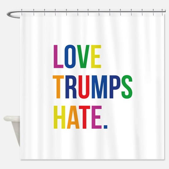 Love Trumps Hate Shower Curtain