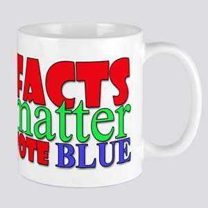 Facts Matter Vote Blue Mugs