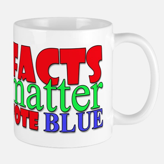 Facts Matter Vote Blue Mugs