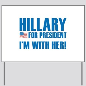 Hillary For President Yard Sign