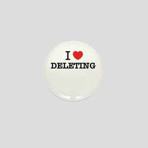 I Love DELETING Mini Button