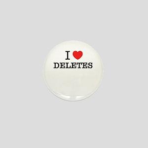 I Love DELETES Mini Button