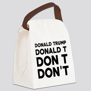 Trump Don't Canvas Lunch Bag