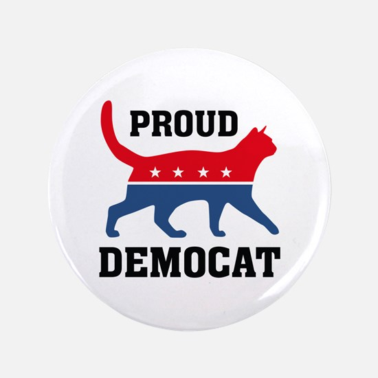 "Proud Democat 3.5"" Button"