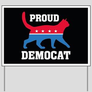 Proud Democat Yard Sign