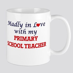 Madly in love with my Primary School Teacher Mugs