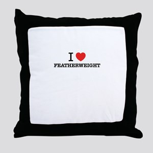 I Love FEATHERWEIGHT Throw Pillow