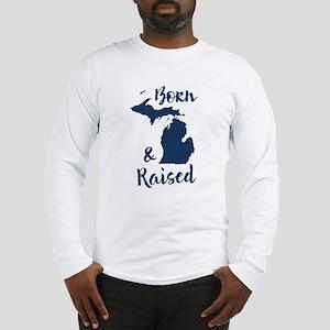 Michigan - Born & Raised Long Sleeve T-Shirt