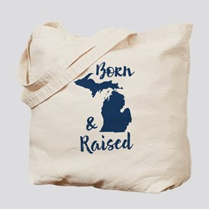 Michigan - Born & Raised Tote Bag