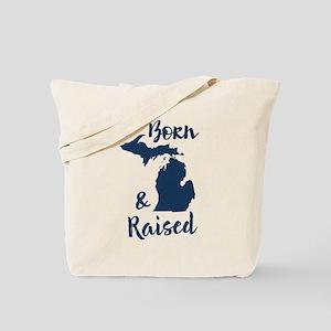 Michigan - Born & Raised Tote Bag