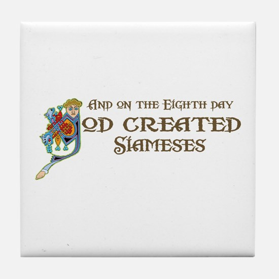 God Created Siameses Tile Coaster