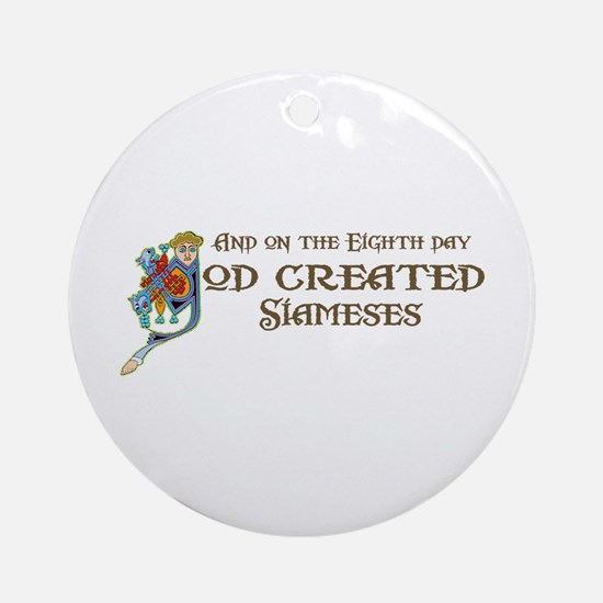 God Created Siameses Ornament (Round)