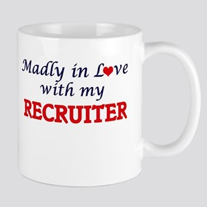 Madly in love with my Recruiter Mugs