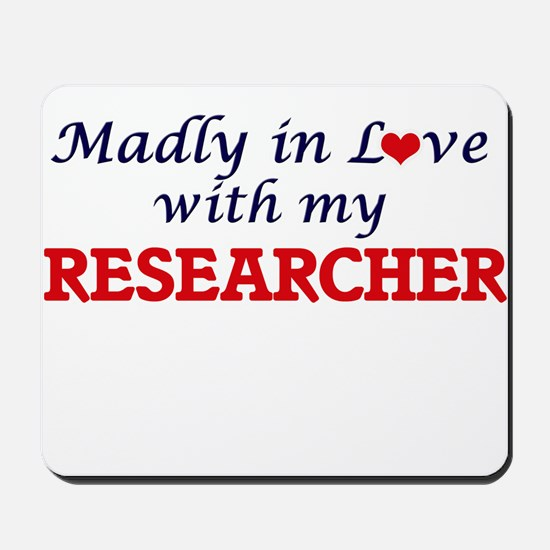 Madly in love with my Researcher Mousepad