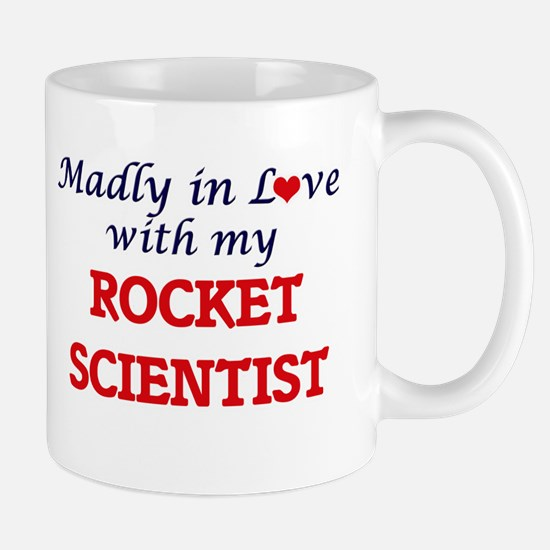 Madly in love with my Rocket Scientist Mugs