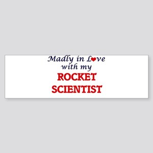 Madly in love with my Rocket Scient Bumper Sticker