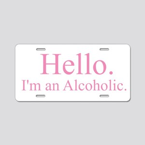Hello - Alcoholic Pink Aluminum License Plate
