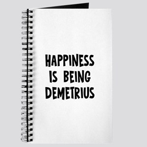 Happiness is being Demetrius Journal