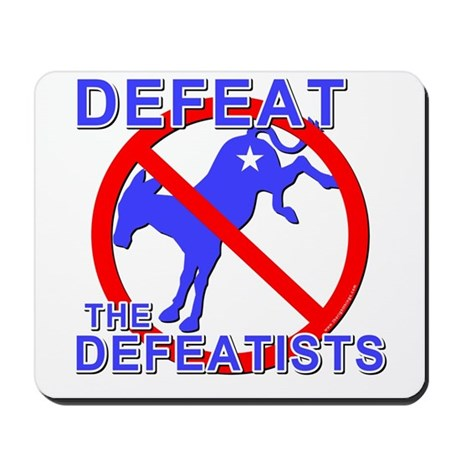 Defeat Defeatist Democrats Mousepad
