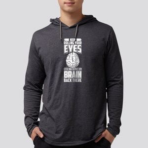 Keep Rolling Your Eyes Might F Long Sleeve T-Shirt