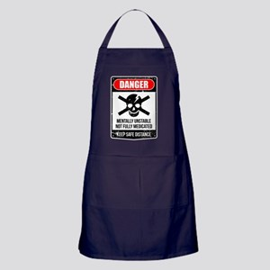 Danger Mentally Unstable Not Fully Me Apron (dark)