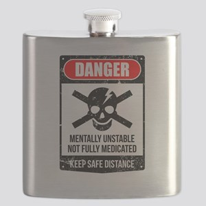 Danger Mentally Unstable Not Fully Medicated Flask