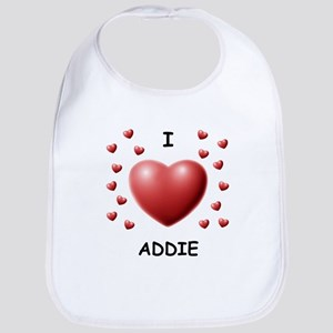 I Love Addie - Bib
