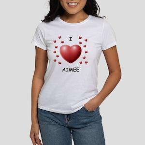 I Love Aimee - Women's T-Shirt