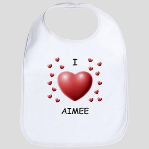 I Love Aimee - Bib