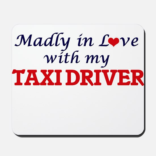 Madly in love with my Taxi Driver Mousepad