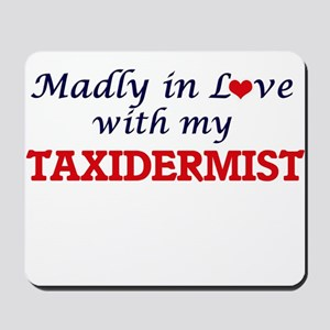 Madly in love with my Taxidermist Mousepad