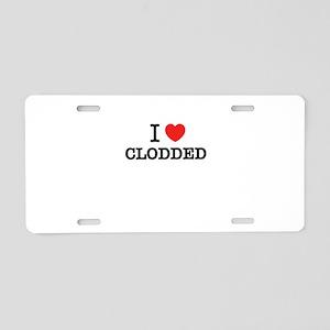 I Love CLODDED Aluminum License Plate