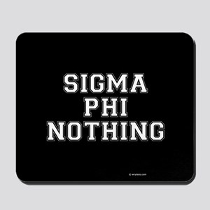 Sigma Phi Nothing Mousepad