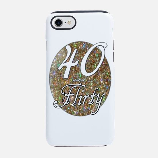 40 and flirty iPhone 8/7 Tough Case