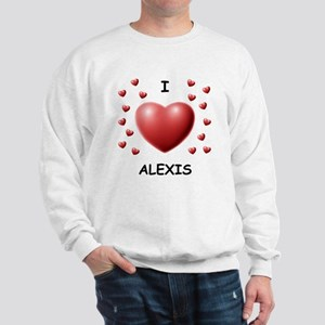 I Love Alexis - Sweatshirt